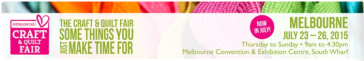 Melbourne Quilt and Craft Fair 2015